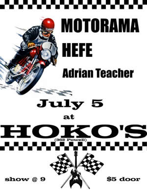 motorama at hoko's july 5 2008 w hefe and Adrian Teacher